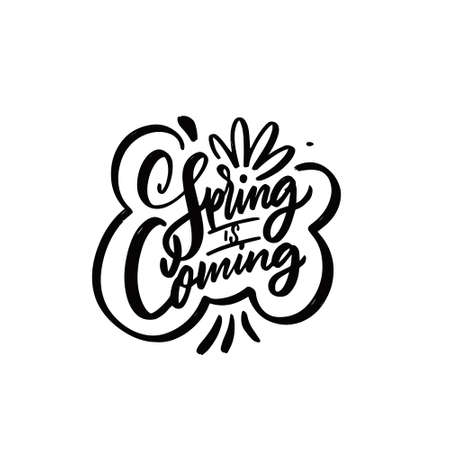 Spring is coming. Hand drawn black color lettering phrase. Season motivation text.