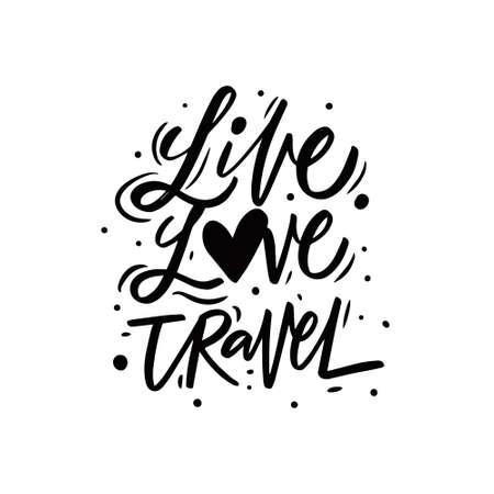 Live love travel. Hand drawn black color lettering phrase. 矢量图像