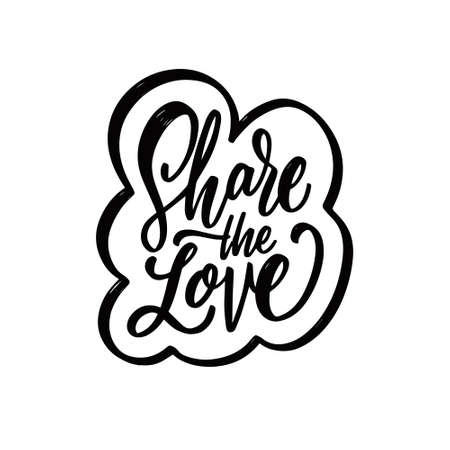 Share the love. Hand drawn black color calligraphy phrase. Modern lettering.