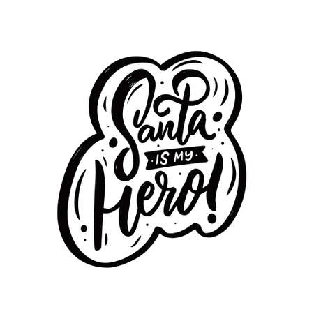 Santa is my hero. Hand drawn modern calligraphy phrase. Black color lettering text. Illusztráció