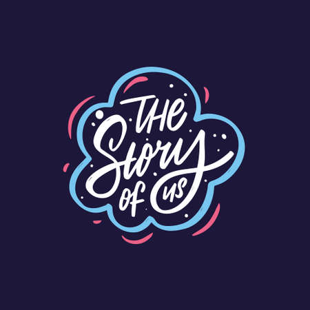 The story of us. Hand drawn white color calligraphy phrase. Motivation text.