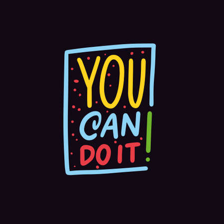 You can do it. Hand drawn lettering phrase. Colorful vector illustration.