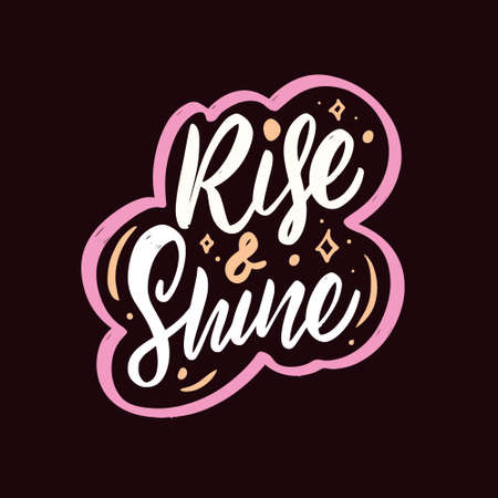 Rise and shine. Hand drawn colorful lettering phrase. Motivation text. Stock Illustratie