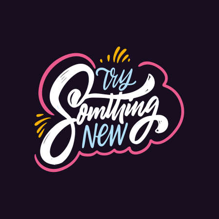 Try something new. Hand drawn colorful lettering phrase. Motivation text.