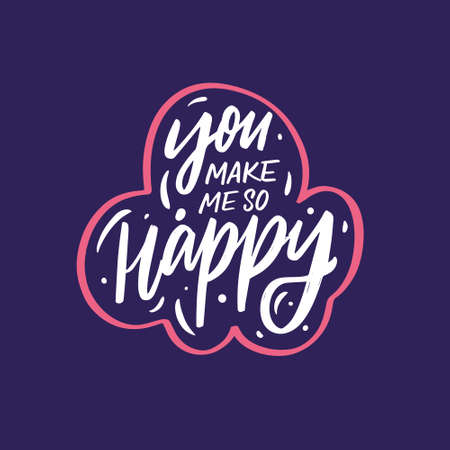 You make me so happy. Hand drawn calligraphy phrase. Colorful vector illustration. Illusztráció