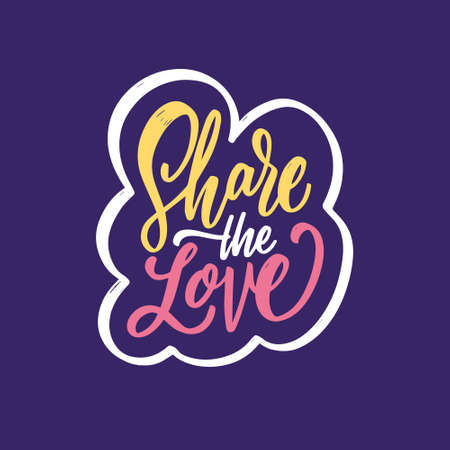 Share the love. Hand drawn motivation calligraphy phrase. Colorful vector illustration. Stock Illustratie