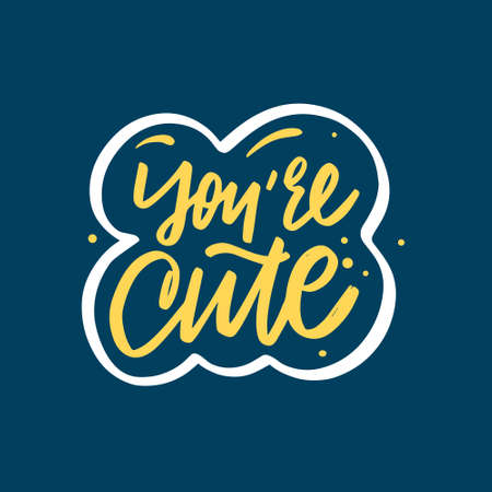 Youre cute phrase. Hand drawn yellow calligraphy. White frame. Colorful stock vector illustration.