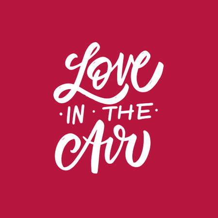 Love in the air. Hand drawn white color calligraphy phrase. Vector illustration.