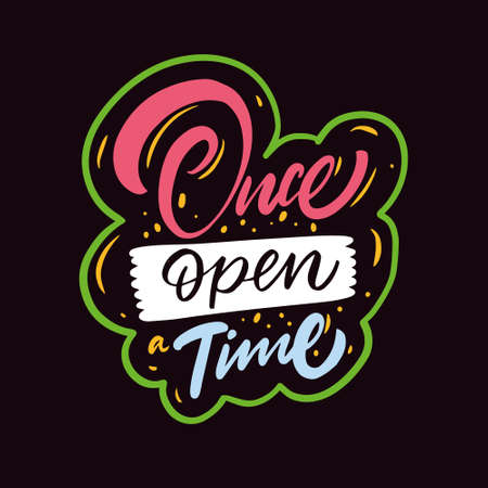 Once open a time. Hand drawn calligraphy phrase. Motivation text. Illusztráció