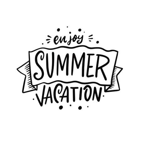 Enjoy summer vacation. Hand drawn black color lettering phrase. Motivation summer text.