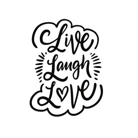 Live Laugh Love. Hand drawn black color lettering phrase. Motivation text.