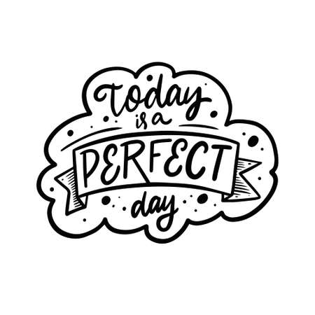 Today is a perfect day. Hand drawn black color lettering phrase. Motivation text. Stock Illustratie