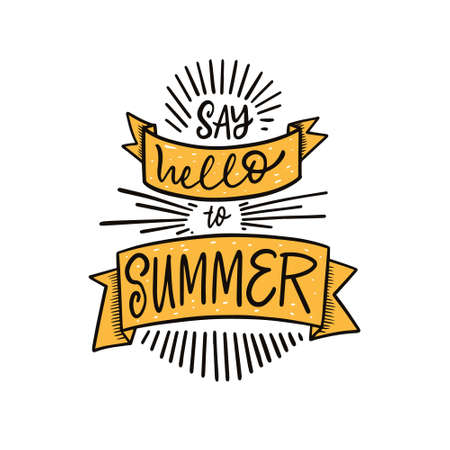 Say hello to summer. Hand drawn colorful lettering phrase. Vector illustration.