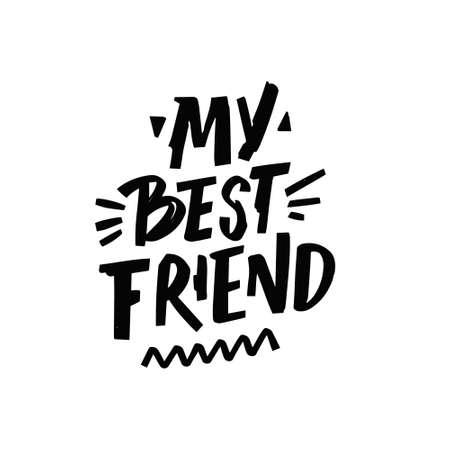 My best friend. Hand drawn black color lettering phrase. Motivation text. Stock Illustratie