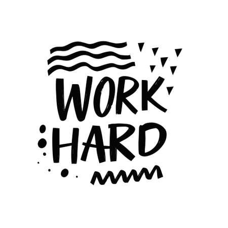 Hand drawn black color lettering phrase. Motivation text. Vector illustration.