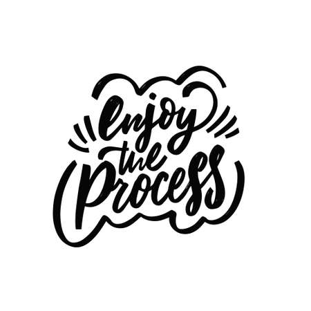 Enjoy the process. Hand drawn black color lettering phrase. Motivation calligraphy text. Stock Illustratie