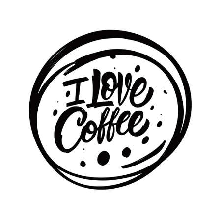 I love coffee hand drawn black color lettering phrase. Motivation text.