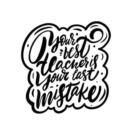Your best teacher is your last mistake. Hand drawn black color lettering quote. Vector illustration. Stock Illustratie