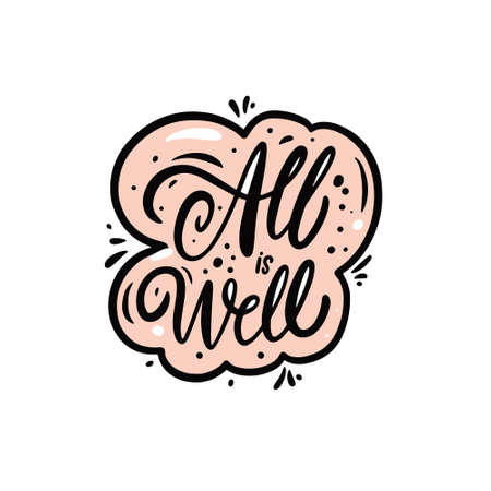 All is well. Hand drawn colorful lettering phrase. Vector illustration.