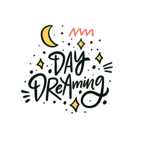 Day dreaming hand drawn colorful lettering phrase. Modern scandinavian calligraphy.