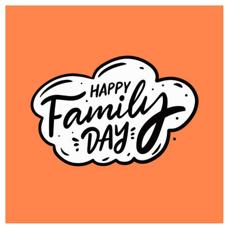 Happy Family day celebration. Hand drawn black color lettering phrase.