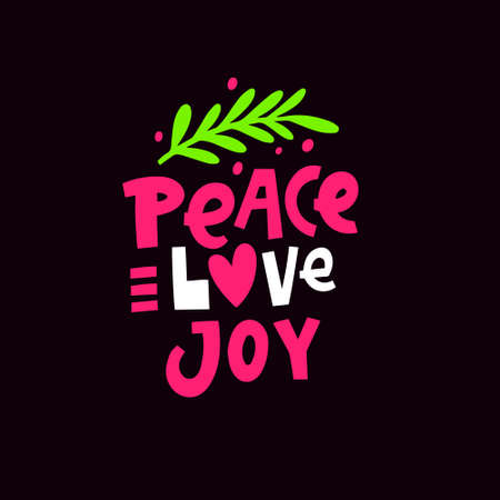 Peace love joy. Hand drawn colorful lettering phrase. Modern typography.