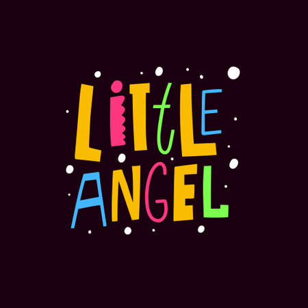 Little angel. Modern colorful lettering text. Design typography phrase.