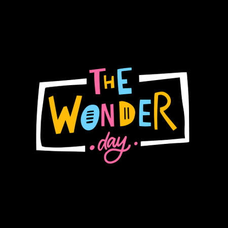 The wonder day. Hand drawn colorful lettering phrase. Vector illustration.