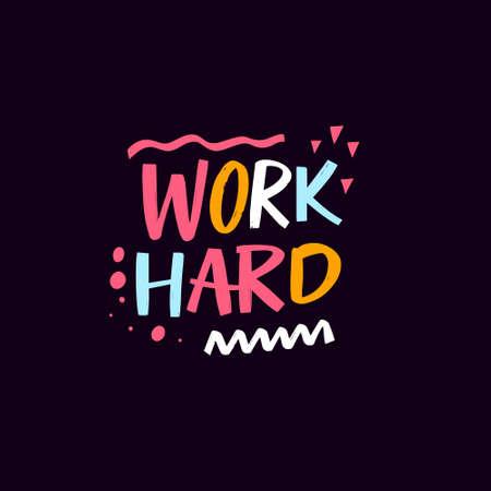 Work hard text modern lettering. Colorful phrase vector illustration.