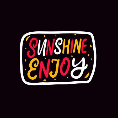 Sunshine enjoy. Colorful text lettering phrase. Vector illustration. Vettoriali