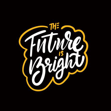 The future is bright. Hand drawn colorful phrase lettering. Vector illustration. Vettoriali