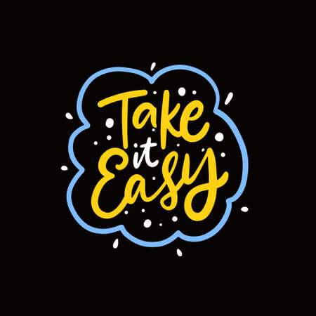 Take it easy phrase. Colorful text lettering. Modern calligraphy. Vector illustration.