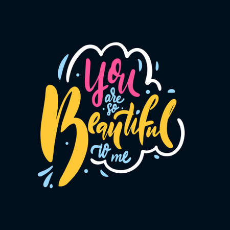 You are so beautiful. Colorful text vector illustration. Modern typography lettering phrase.