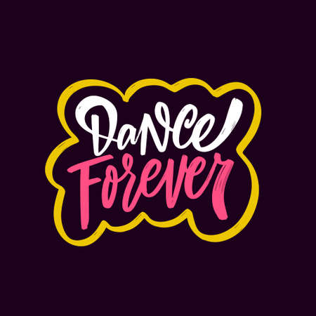 Dance forever hand drawn colorful calligraphy phrase. Vector illustration. Vettoriali