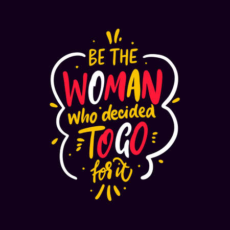 Be the woman who decided to go for it. Colorful quote vector illustration. Vettoriali