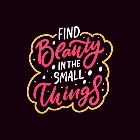Find beauty in the small things. Hand drawn calligraphy phrase. Vettoriali