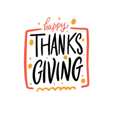 Happy thanksgiving. Hand drawn colorful lettering phrase.