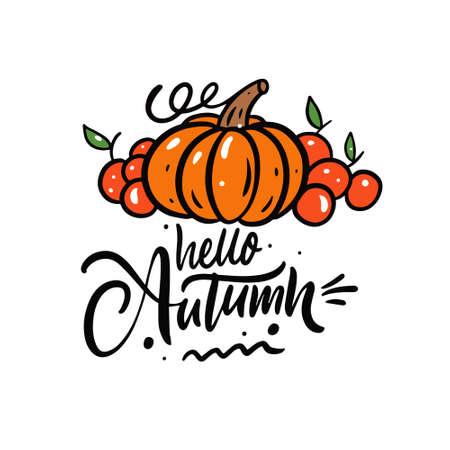 Hello autumn calligraphy phrase. Holiday season thanksgiving day. Pumpkin and apples vector illustration.