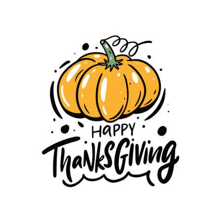 Happy thanksgiving day. Holiday lettering phrase. Pumpkin cartoon vector illustration.