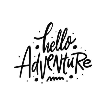 Hello Adventure. Hand drawn black color lettering phrase. Modern calligraphy.