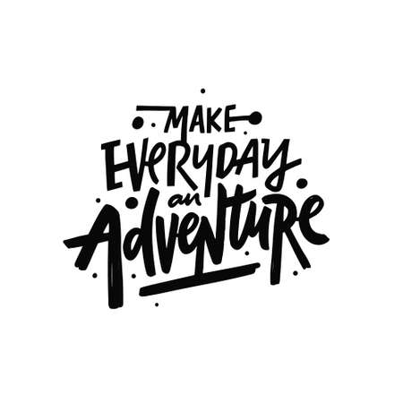 Make everything an adventure. Hand drawn black color lettering phrase.