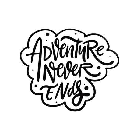 Adventure never ends phrase. Hand drawn black color lettering.