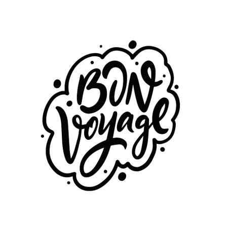 Bon Voyage. Hand drawn black color motivation travel phrase.