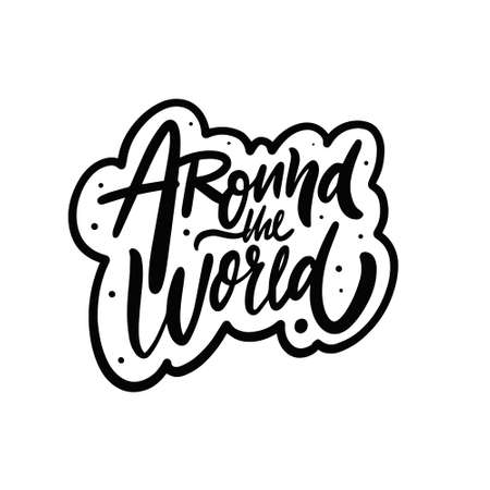 Around the world. Hand drawn black color lettering phrase. Motivation traveling text. Vettoriali