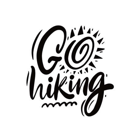 Go Hiking. Hand drawn black color lettering phrase. Motivation traveling text. Vettoriali