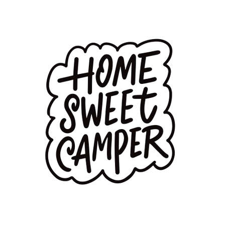 Home sweet camper motivation phrase. Hand drawn black color lettering with boarder.