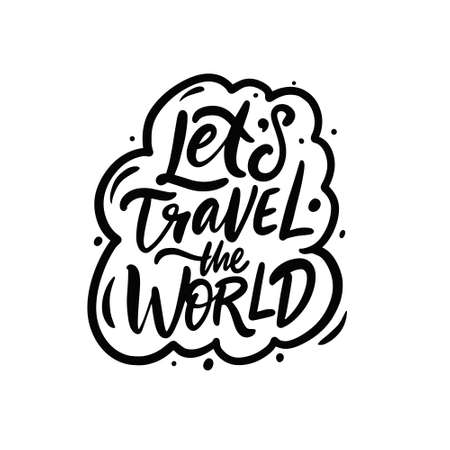 Lets travel the world. Hand drawn black color lettering phrase.