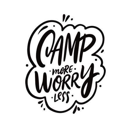 Camp more worry less. Hand drawn black color lettering. Motivation travel phrase. Vettoriali