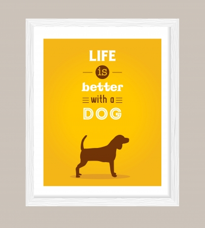 better: dog poster, life is better with a dog