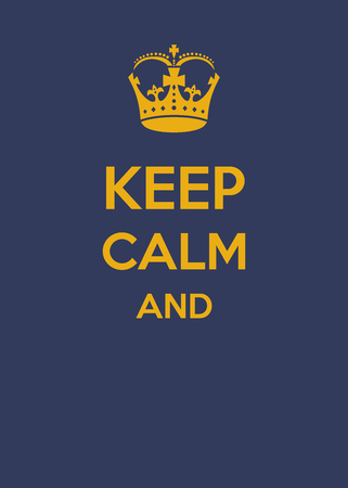 Keep calm and.... complete the sentence, sentence Vetores